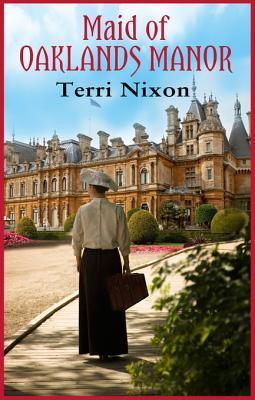 Maid of Oaklands Manor by Terri Nixon