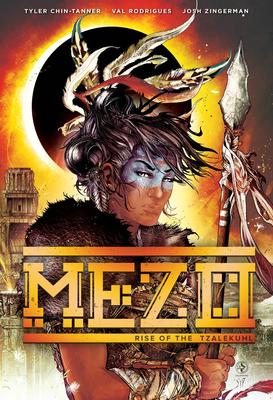 Mezo Vol 1: Rise of the Tzalekuhl by Joseph Phillip Illidge, Justin Zimmerman, Val Rodrigues, Josh Zingerman, Doug Garbark, Tyler Chin-Tanner