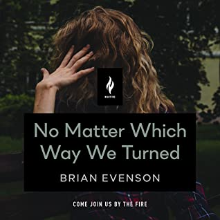 No Matter Which Way We Turned by Brian Evenson, Ramón de Ocampo