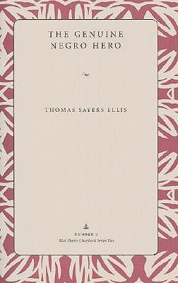 The Genuine Negro Hero (Wick Poetry Chapbook Series Two, #9) by Thomas Sayers Ellis, Maggie Anderson