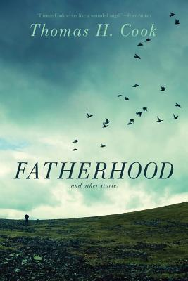 Fatherhood: And Other Stories by Thomas H. Cook