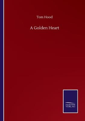 A Golden Heart by Tom Hood