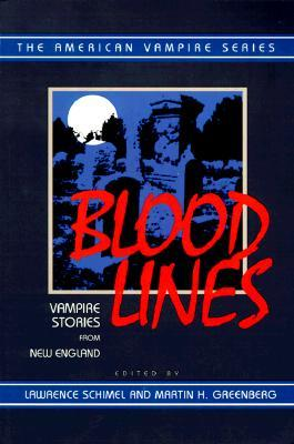 Blood Lines: Vampire Stories from New England by Lawrence Schimel, Chelsea Quinn Yarbro, Stephen King, H.P. Lovecraft, Kristine Kathryn Rusch