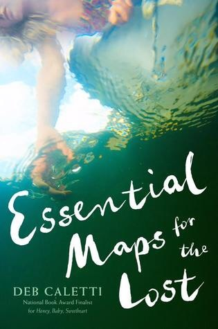 Essential Maps for the Lost by Deb Caletti