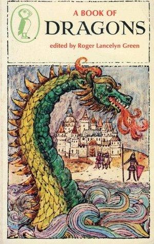 A Book Of Dragons by Roger Lancelyn Green, Krystyna Turska