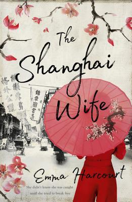 The Shanghai Wife by Emma Harcourt