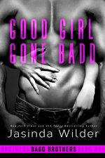 Good Girl Gone Badd by Jasinda Wilder