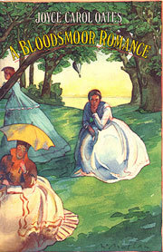 A Bloodsmoor Romance by Joyce Carol Oates