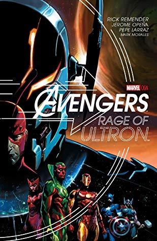 Avengers: Rage of Ultron by Pepe Larraz, Rick Remender, Jerome Opeña