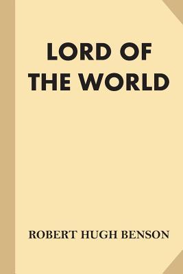Lord of the World (Fine Print) by Robert Hugh Benson