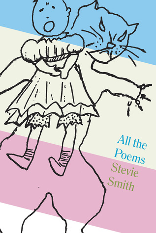 All The Poems: Stevie Smith by Stevie Smith, Will May