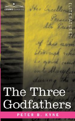 The Three Godfathers by Peter B. Kyne