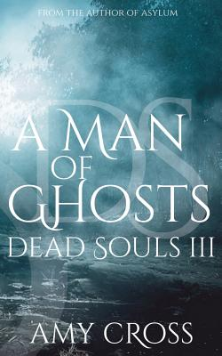 A Man of Ghosts by Amy Cross