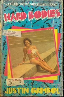 Hard Bodies by Justin Grimbol