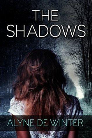 The Shadows by Alyne de Winter