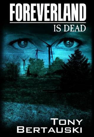 Foreverland is Dead by Tony Bertauski