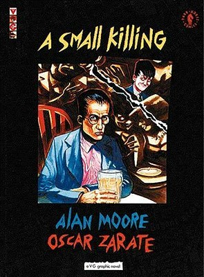 A Small Killing by Alan Moore, Oscar Zárate