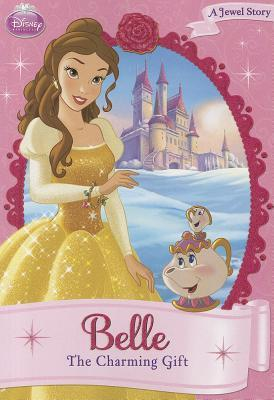 Belle The Charming Gift by Elisabetta Melaranci, Gabriella Matta, Ellie O'Ryan, Chun Liu