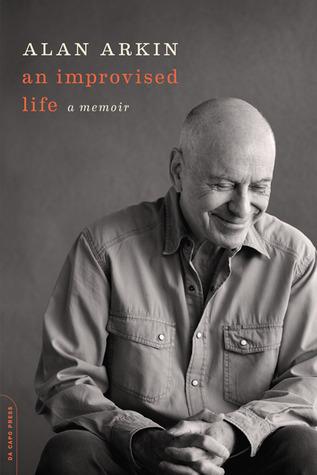 An Improvised Life: A Memoir by Alan Arkin
