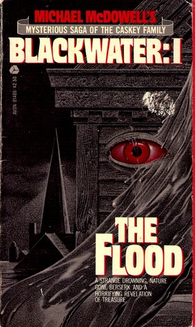 Blackwater: I The Flood by Michael McDowell