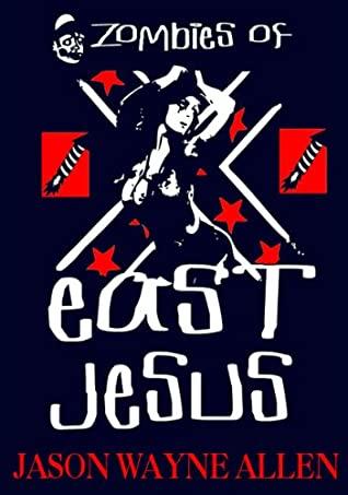 Zombies of East Jesus by Jason Wayne Allen