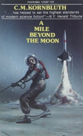 A Mile Beyond the Moon by C.M. Kornbluth