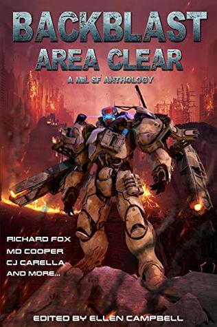 Backblast Area Clear by Ellen Campbell, Navin Weeraratne, J.R. Castle, M.D. Cooper, C.J. Carella, J.R. Handley, Josh Hayes, Richard Fox, Chris Winder, Tim C. Taylor, Rick Partlow