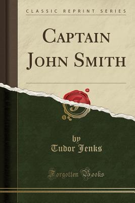 Captain John Smith (Classic Reprint) by Tudor Jenks