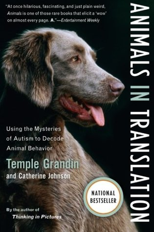 Animals in Translation: Using the Mysteries of Autism to Decode Animal Behavior by Catherine Johnson, Temple Grandin