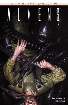 Aliens: Life and Death by Dan Abnett