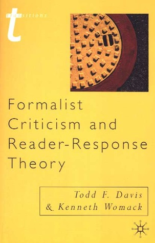 Formalist Criticism and Reader-Response Theory by Kenneth Womack, Todd F. Davis