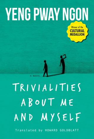 Trivialities About Me and Myself by Yeng Pway Ngon, Howard Goldblatt
