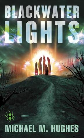Blackwater Lights by Michael M. Hughes