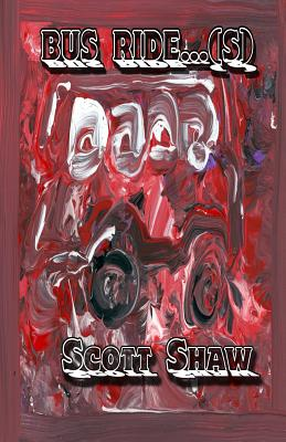 Bus Ride...(S) by Scott Shaw