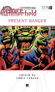 Present Danger by Richard Dinnick, Jim Smith, Jonathan Blum, Jason Arnopp, Eddie Robson, Simon Guerrier, Oli Smith, Niall Boyce, L.M. Myles, Lance Parkin, Mark Clapham, Kate Orman, Adrian Salmon, John Dorney