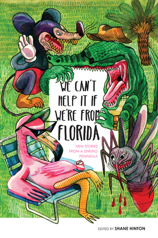 We Can't Help It If We're From Florida by Shane Hinton, Michael J. Seidlinger