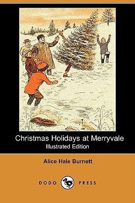 Christmas Holidays at Merryvale by Alice Hale Burnett, Charles F. Lester