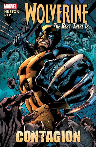 Wolverine: The Best There Is: Contagion by Charlie Huston, Juan José Ryp