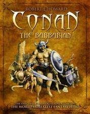 Conan the Barbarian - The Original, Unabridged Adventures of the World's Greatest Fantasy Hero by John Ridgway, Robert E. Howard, Rod Green