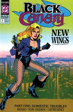 Black Canary New Wings, Part One: Domestic Troubles by Trevor Von Eeden, Sarah Byam, Dick Giordano