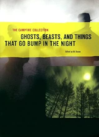 The Campfire Collection: Ghosts, Beasts, and Things That Go Bump in the Night by Talmage Powell, David B. Silva, R.J. Robbins, Beth Scott, Paul Bowles, Will Smith, William Sambrot, Patricia Highsmith, Michael Norman, Edward D. Hoch, Nancy Holder, David Poyer, Joe R. Lansdale, Katherine Duane, Jerry MacDonald, Alan Ryan, Graham Joyce, H.G. Wells