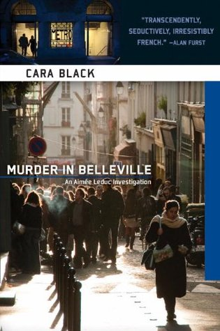 Murder in Belleville: An Aimee Leduc Investigation by Cara Black