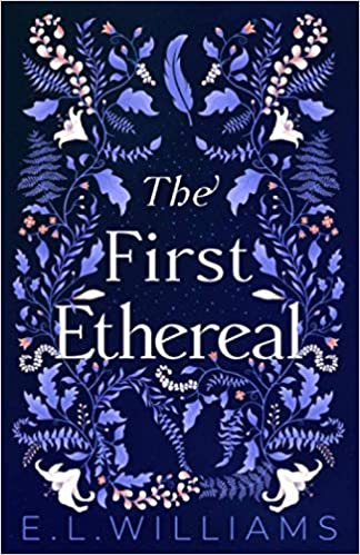 The First Ethereal by E.L. Williams