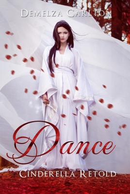 Dance: Cinderella Retold by Demelza Carlton