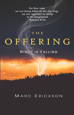 The Offering: Night is Falling by Marc Erickson