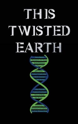 This Twisted Earth by Matt Lewis, Piotr Świetlik, Mike Chinn