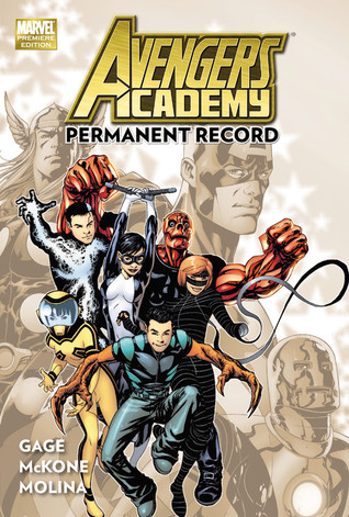 Avengers Academy, Volume 1: Permanent Record by Mike McKone, Christos Gage