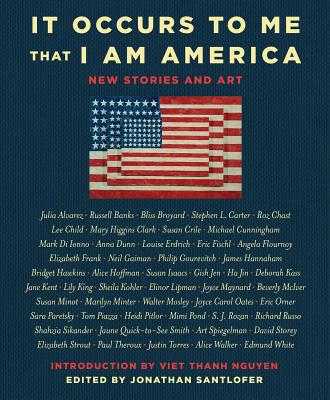 It Occurs to Me That I Am America: New Stories and Art by Richard Russo, Joyce Carol Oates, Neil Gaiman