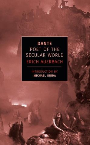 Dante: Poet of the Secular World by Michael Dirda, Ralph Manheim, Erich Auerbach
