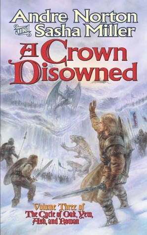 A Crown Disowned by Andre Norton, Sasha Miller